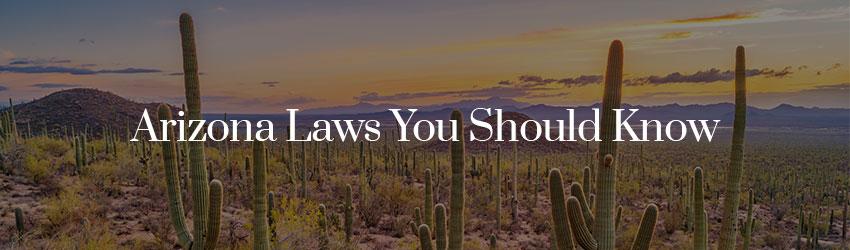 Arizona Laws You Should Know